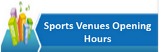 Sports Venues Opening Hours